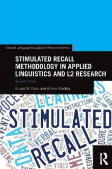 Stimulated Recall Methodology in Applied Linguistics and L2 Research av Susan M. Gass og Alison Mackey (Heftet)