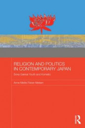 Religion and Politics in Contemporary Japan av Anne Mette Fisker-Nielsen (Heftet)