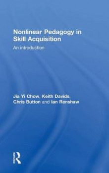 Nonlinear Pedagogy in Skill Acquisition av Jia Yi Chow, Keith Davids, Chris Button og Ian Renshaw (Innbundet)