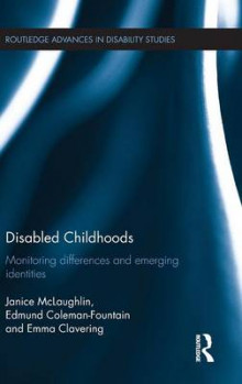 Disabled Childhoods av Janice McLaughlin, Emma Clavering og Edmund Coleman-Fountain (Innbundet)