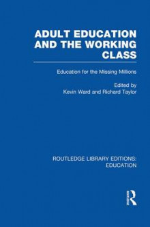 Adult Education & The Working Class av Kevin Ward og Richard Taylor (Heftet)