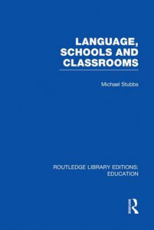 Language, Schools and Classrooms av Michael Stubbs (Heftet)