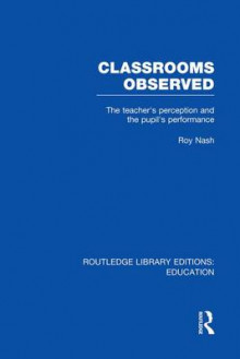 Classrooms Observed av Roy Nash (Heftet)
