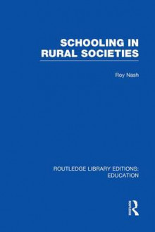 Schooling in Rural Societies av Roy Nash (Heftet)