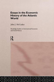 Essays in the Economic History of the Atlantic World av John McCusker (Heftet)