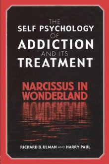 The Self Psychology of Addiction and its Treatment av Richard B. Ulman og Harry Paul (Heftet)