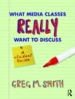 What Media Classes Really Want to Discuss av Greg Smith (Heftet)