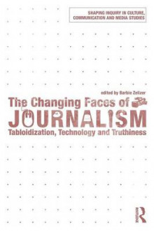 The Changing Faces of Journalism av Barbie Zelizer (Heftet)