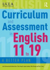 Curriculum and Assessment in English 11 to 19 av Andrew Burn, Peter Dougill, Angela Goddard, Mike Raleigh, John Richmond og Peter Traves (Heftet)