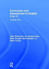 Curriculum and Assessment in English 3 to 11 av Andrew Burn, Peter Dougill, Mike Raleigh, John Richmond og Peter Traves (Innbundet)