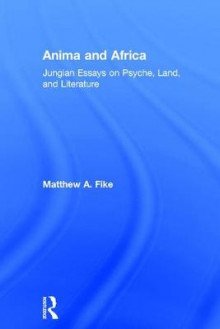 Anima and Africa av Matthew A. Fike (Innbundet)