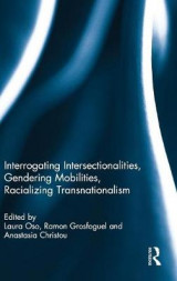 Omslag - Interrogating Intersectionalities, Gendering Mobilities, Racializing Transnationalism