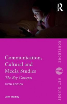 Communication, Cultural and Media Studies av John Hartley (Heftet)