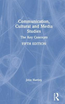 Communication, Cultural and Media Studies av John Hartley (Innbundet)
