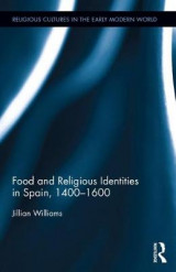 Omslag - Food and Religious Identities in Spain, 1400-1600