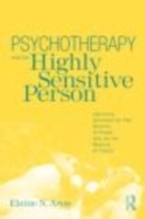Psychotherapy and the Highly Sensitive Person av Elaine N. Aron (Heftet)