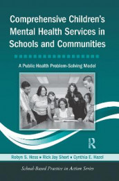 Comprehensive Children's Mental Health Services in Schools and Communities av Cynthia E. Hazel, Robyn S. Hess og Rick Jay Short (Heftet)