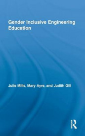 Gender Inclusive Engineering Education av Mary Elizabeth Ayre, Judith Gill og Julie Mills (Innbundet)