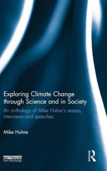 Exploring Climate Change through Science and in Society av Mike Hulme (Innbundet)