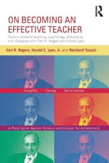 On Becoming an Effective Teacher av Carl R. Rogers, Harold C. Lyon og Reinhard Tausch (Heftet)
