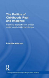 The Politics of Childhoods Real and Imagined av Priscilla Alderson (Innbundet)