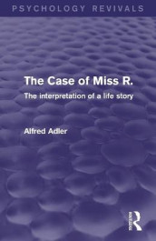 The Case of Miss R. av Alfred Adler (Heftet)