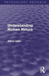 Understanding Human Nature (Psychology Revivals) av Alfred Adler (Heftet)