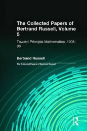 The Collected Papers of Bertrand Russell, Volume 5 av Bertrand Russell (Innbundet)