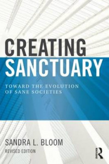 Creating Sanctuary av Sandra L. Bloom (Heftet)