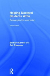 Helping Doctoral Students Write av Barbara Kamler og Pat Thomson (Innbundet)