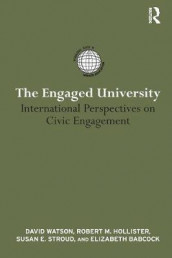 The Engaged University av Elizabeth Babcock, Robert M. Hollister, Susan E. Stroud og David Watson (Heftet)