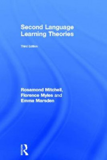 Second Language Learning Theories av Rosamond Mitchell, Florence Myles og Emma Marsden (Innbundet)