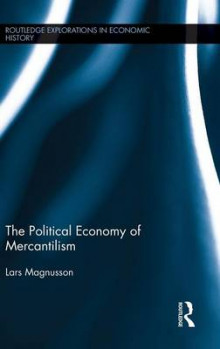 The Political Economy of Mercantilism av Lars Magnusson (Innbundet)