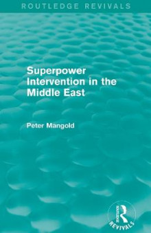 Superpower Intervention in the Middle East av Peter Mangold (Heftet)