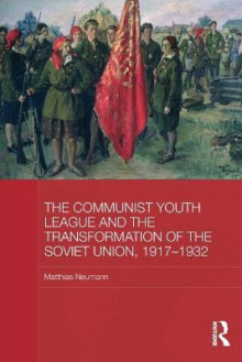 The Communist Youth League and the Transformation of the Soviet Union, 1917-1932 av Matthias Neumann (Heftet)