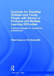 Curricula for Teaching Children and Young People with Severe or Profound and Multiple Learning Difficulties av Viv Hinchcliffe og Peter Imray (Innbundet)