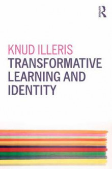 Transformative Learning and Identity av Knud Illeris (Heftet)