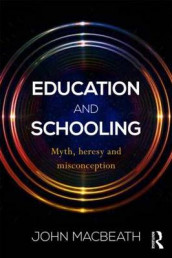 Education and Schooling av John MacBeath (Heftet)