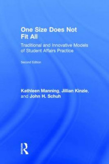 One Size Does Not Fit All av Kathleen Manning, Jillian Kinzie og John H. Schuh (Innbundet)