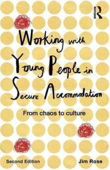 Working with Young People in Secure Accommodation av Jim Rose (Heftet)