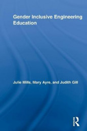 Gender Inclusive Engineering Education av Mary Elizabeth Ayre, Judith Gill og Julie Mills (Heftet)