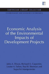 Economic Analysis of the Environmental Impacts of Development Projects av Richard A. Carpenter, John A. Dixon, Louise A. Fallon, Supachit Manipomoke og Paul B. Sherman (Heftet)