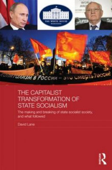 The Capitalist Transformation of State Socialism av David Lane (Innbundet)