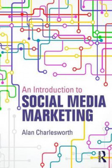 An Introduction to Social Media Marketing av Alan Charlesworth (Heftet)