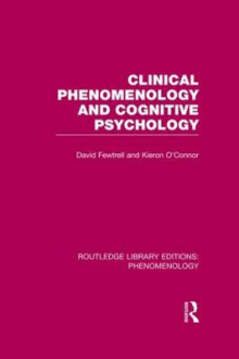 Clinical Phenomenology and Cognitive Psychology av David Fewtrell og Kieron O'Connor (Innbundet)