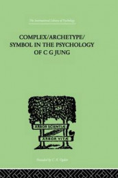 Complex/Archetype/Symbol In The Psychology Of C G Jung av Jolande Jacobi (Heftet)