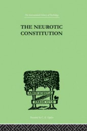 The Neurotic Constitution av Alfred Adler (Heftet)