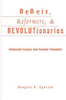 Rebels, Reformers, and Revolutionaries av Douglas R. Egerton (Heftet)