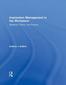 Impression Management in the Workplace av Andrew J. DuBrin (Innbundet)