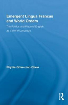 Emergent Lingua Francas and World Orders av Phyllis Ghim Lian Chew (Innbundet)